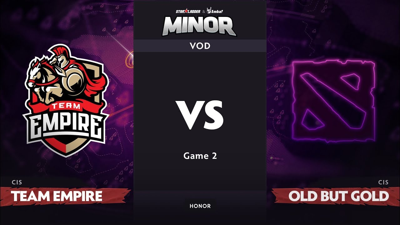 [RU] Team Empire vs Old But Gold, Game 2, CIS Qualifiers, StarLadder ImbaTV Dota 2 Minor