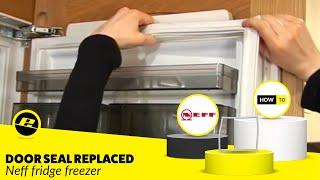 How to replace a fridge door seal on a Neff fridge