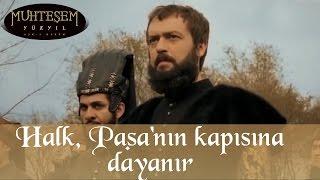 Halk, İbrahim Paşa'nın Kapısına Dayanır - Muhteşem Yüzyıl 81.Bölüm