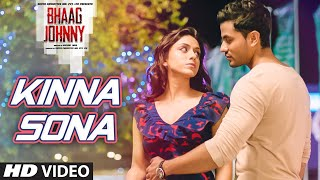 Kinna Sona FULL VIDEO Song - Bhaag Johnny | Kunal Khemu, Zoa Morani | Sunil Kamath
