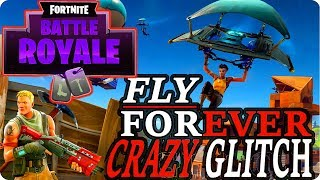 Fortnite Battle Royale; New CRAZY FLY FOREVER GLITCH - Easy Fortnite Glitch