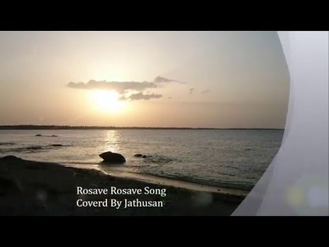 Rosave Rosave - Song/ Covered By Jathusan