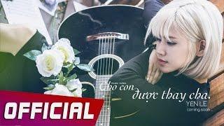 Cho Con Được Thay Cha | Yến Lê | Video Lyrics