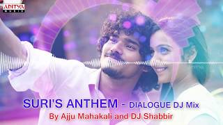suri-s-anthem-dialogue-dj-mix-by-ajju-mahakali-dj-shabbir-sudhakar-komakula-harinath-babu-b