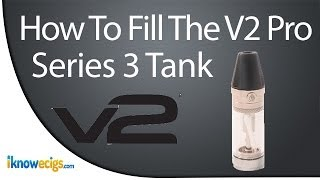 How To Fill A V2 Pro Series 3 Tank or E Liquid Cartridge