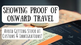 How to Show Proof of Onward Travel | Avoid Getting Stuck on Your Next Trip!