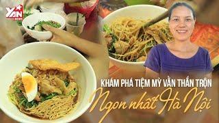 Khám Phá Tiệm Mỳ Vằn Thắn Trộn Ngon Nhất Hà Nội | Món ngon Yan Food
