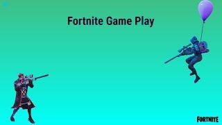 Fortnite Game Play Stream #2