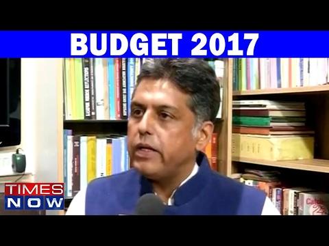 Manish Tewari Reacts On The 2017-18 Union Budget