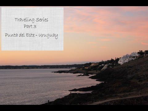 Punta Del Este, Uruguay | Traveling Series Part 3