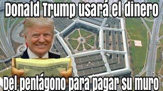 trump usara el dinero del pentagono para construir su muro