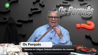 Os Porquês - As Romarias de S Miguel, Simbolos identirários dos Romeiros - Rui Melo