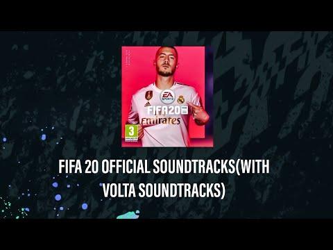 FIFA 20 SOUNDTRACKS (OFFICIAL SONG LIST WITH VOLTA SOUNDTRACK) 95+SONGS