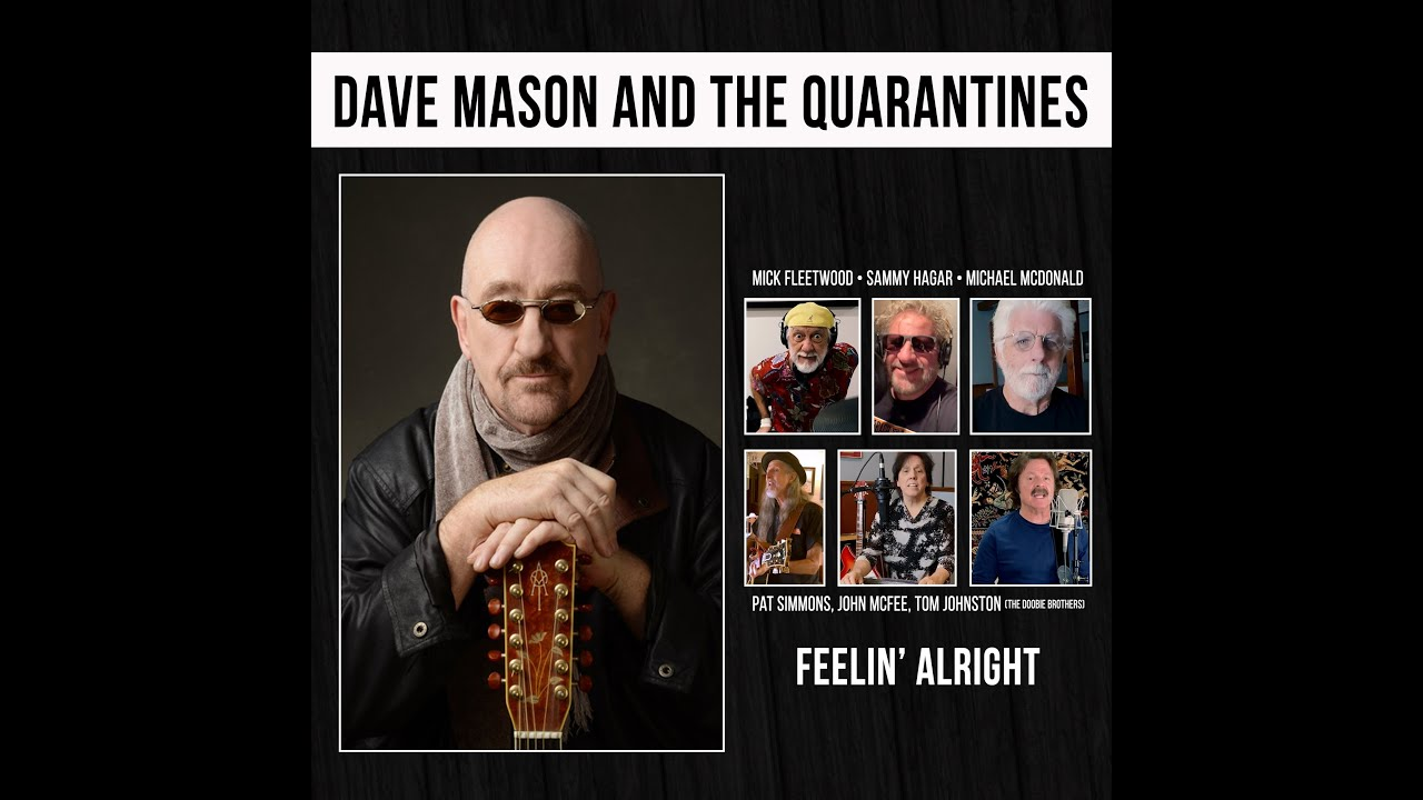 Video Dave Mason And The Quarantines Remake Feelin Alright