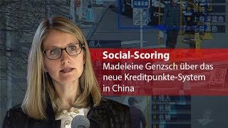 Madeleine Genzsch: Das neue Social-Scoring-System in China