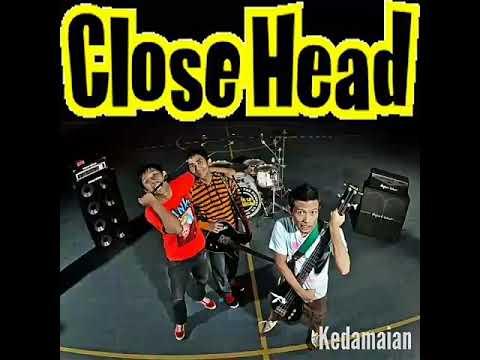 Closehead - Kedamaian