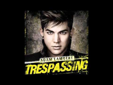 Adam Lambert- Never Never Close Our Eyes Trespassing (Deluxe Version)