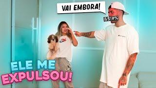MEU NAMORADO ME EXPULSOU DE CASA!!!