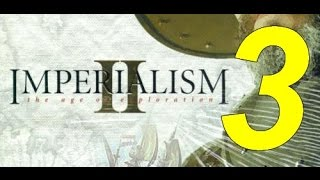 Imperialism 2: The age of exploration #03