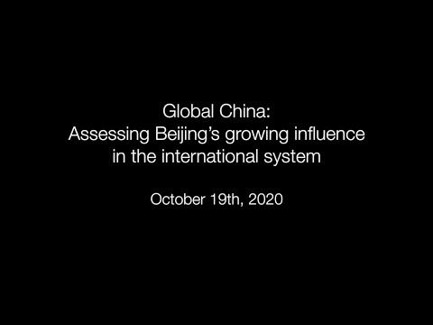 Global China: Assessing Beijing's growing influence in the international system