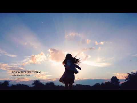 Seventeen - Jaga Selalu Hatimu (Cover By Sidik & Buce)