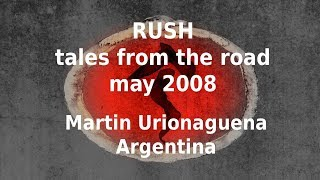 Rush - Tales From the Road with Martin Urionaguena