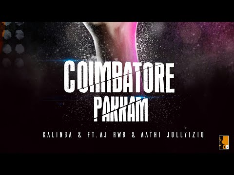 COIMBATORE PAKKAM - KALINGA FT. AJRWB & AATHI JOLLYIZIO