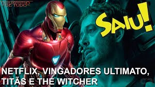 NETFLIX, VINGADORES ULTIMATO, SEX EDUCATION, GOTHAM, TITÃS E THE WITCHER | NERD SAIU