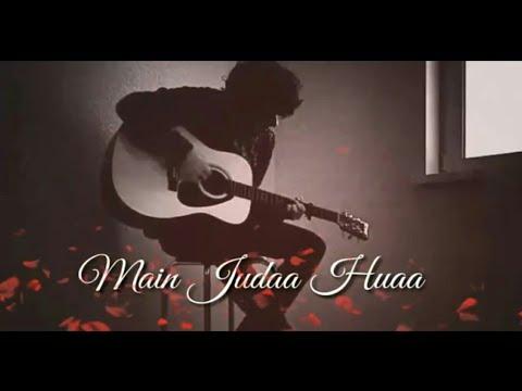 Tujhse Judaa Judaa Hua ( Whatsapp status videos )