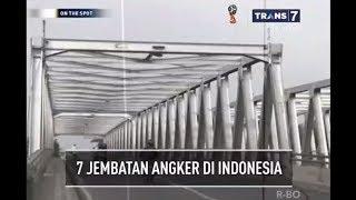 7 JEMBATAN ANGKER DI INDONESIA -  ON THE SPOT KAMIS 01-03-2018