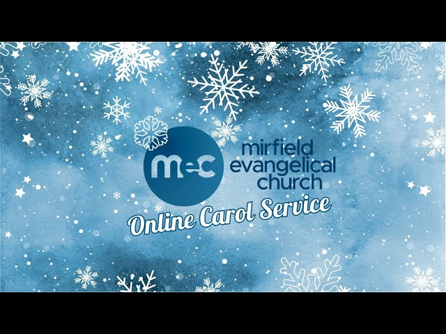 Christmas Carol Service 2020 with Mirfield Evangelical Church.