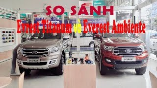 Video So Sánh xe Ford Everest Titanium và Ford Ambiente AT