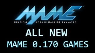 All new arcade games in MAME 0.170