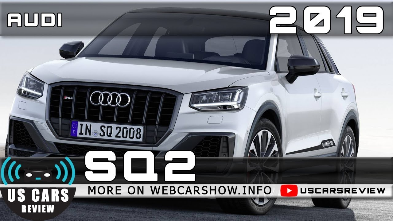 2019 Audi Sq2 Review Release Date Specs Prices Youtube