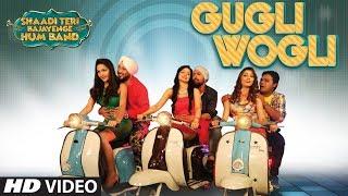GUGLI WOGLI Video Song | Shaadi Teri Bajayenge Hum Band | Dilbagh Singh | Aakasa | Rohit Kumar