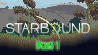 Epic Gaming - Starbound - Part 1