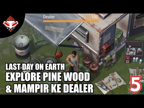 Last Day On Earth - (5) Explore Pine Wood & Mampir ke Dealer