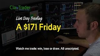 Live Day Trading - A $171 Friday