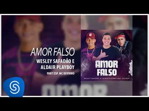 Wesley Safadão e Aldair Playboy - Amor Falso part. MC Kevinho (Áudio Oficial)