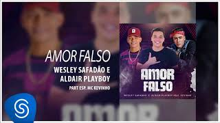 Wesley Safadão e Aldair Playboy - Amor Falso part. MC Kevinho (Áudio Oficial)