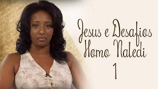 Jesus e Desafios - Homo Naledi - (parte 1) - Iris Sinoti