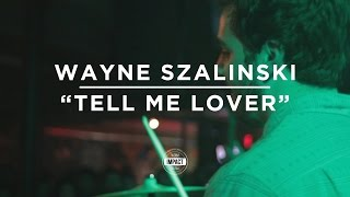 Wayne Szalinski - Tell Me Lover (Live @ The Loft)
