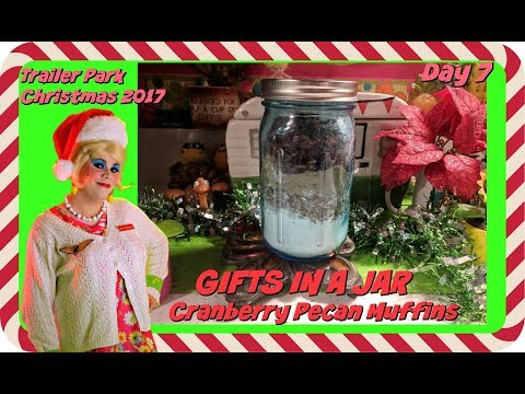 Gifts In A Jar Cranberry Pecan Muffins : Day 7 Trailer Park Christmas