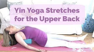 Yin Yoga Stretches for Upper Back