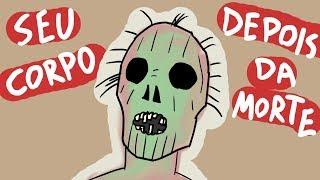 O Que Acontece Com O Seu Corpo Depois da Morte? | Ep. 96