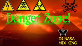 DJ Nasa Presents Danger Zone! MixTape 2012.