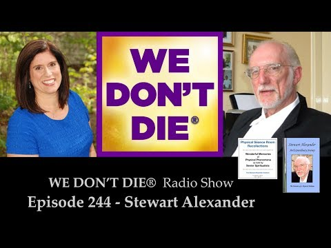 Episode 244 Stewart Alexander Physical Medium on We Don't Die Radio Show