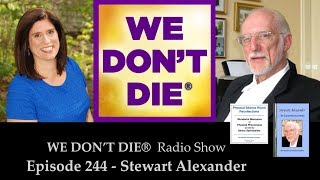 Episode 244 Stewart Alexander Physical Medium on We Don't Die Radio Show