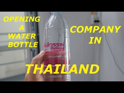 OPENING A WATER BOTTLE COMPANY IN THAILAND