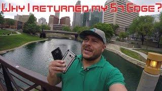 Why I returned My Galaxy S7 Edge - What phone I'm getting?